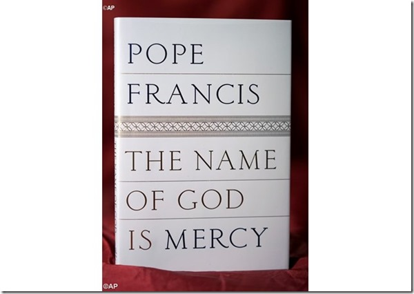 Pope Francis' new book, The Name of God is Mercy -  hits booksellers on Tuesday, January 12 - AP